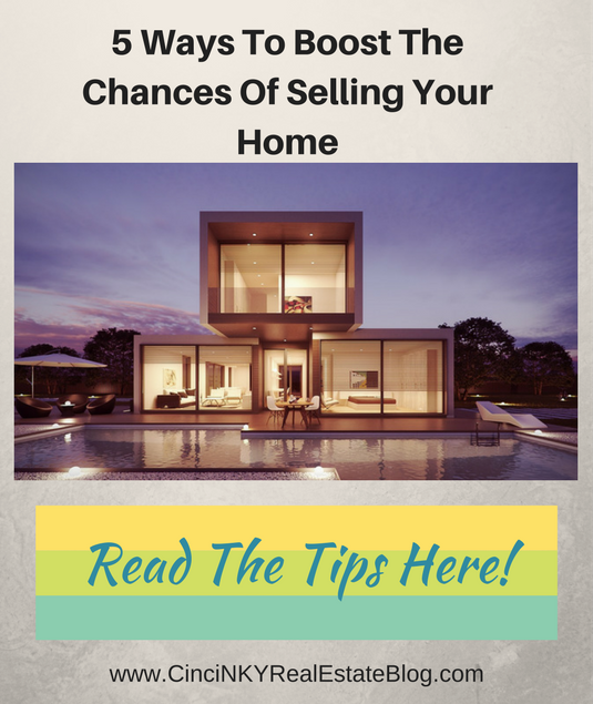 5 Ways To Boost The Chances Of Selling Your Home