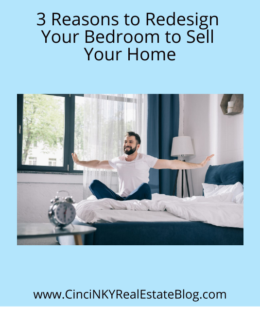 3 Reasons to Redesign Your Bedroom to Sell Your Home