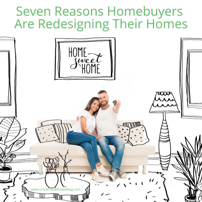 Seven Reasons Homebuyers Are Redesigning Their Homes