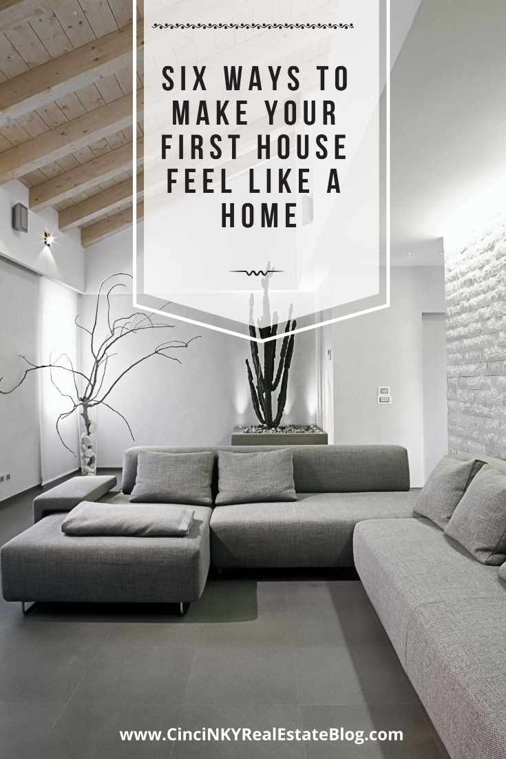 Six Ways To Make Your First House Feel Like A Home