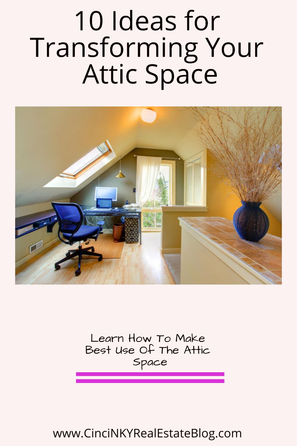 10 Ideas for Transforming Your Attic Space