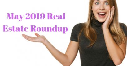 May 2019 Real Estate Roundup