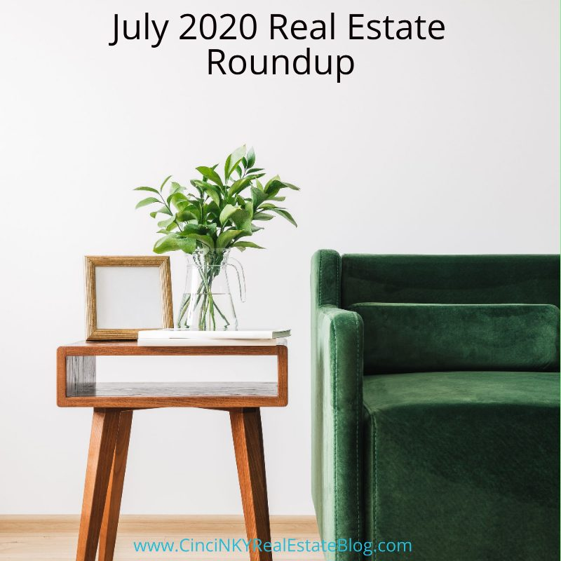 July 2020 Real Estate Roundup