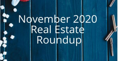 November 2020 Real Estate Roundup