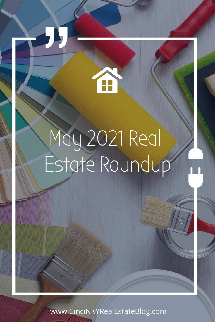 May 2021 Real Estate Roundup